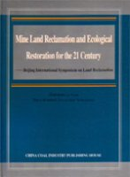 Mine Land Reclamation and Ecological Restoration for the 21 Century Beijing International Symposium on Land Reclamation