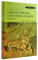Ancient Chinese Wisdom: Chinese Idioms and Their Stories