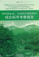 A Report of the Comprehensive Survey on Tanjiahe & Xiahegou Nature Reserve in Sichuan, China (in 2 volumes)