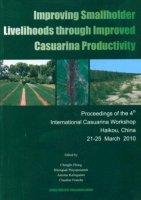 Improving Smallholder Livelihoods through Improved Casuarina Productivity-Proceedings of the 4th International Casuarina Workshop Haikou, China (21-25 March 2010)