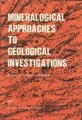 Mineralogical Approaches to Geological Investigations