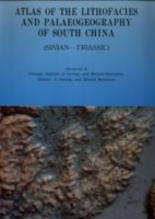 Atlas of the Lithofacies and Palaeogeography of South China (Sinian-Triassic)