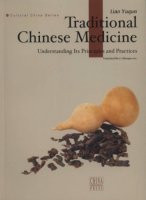 Traditional Chinese Medicine: Understanding Its Principles and Practice-Cultural China Series