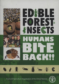 Edible FOREST INSECTS: HUMANS BITE BACK - Click Image to Close